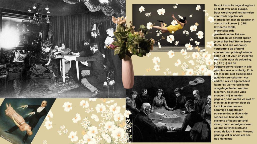 Rob Nanninga quote  De spiritistische rage sloeg kort na 1850 over naar Europa. Daar werd vooral het kantelen van tafels populair als methode om met de geesten in contact te komen. [...] Hij leviteerde tafels, materialiseerde geesteshanden, liet een accordeon uit zichzelf spelen (vooral het lied 'Home Sweet Home' had zijn voorkeur), verplaatste op afstand voorwerpen, pakte gloeiende kolen uit het vuur, en zweefde soms zelfs naar de zoldering. [...] En [...] zijn de ooggetuigenverslagen in alle gevallen zeer onvolledig. Zo is het meestal niet duidelijk hoe goed de seancekamer was verlicht. Als we bijvoorbeeld lezen: 'Bij vier verschillende aangelegenheden werden bloemen, die in een vaas stonden, mij in handen gegeven,' dan weten we niet of men de 25 bloemen door de lucht kon zien zweven. Sommige ooggetuigen schreven dat er tijdens de seance een brandende olielamp of kaars op tafel stond, maar vervolgens lezen we dat de tafel in schuine stand de lucht in rees. Vreemd genoeg viel er nooit iets om. Rob Nanninga